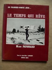 """""""Le temps qui rêve"""" : en Franche-Comté avec Marc PAYGNARD, 1982 - PHOTOGRAPHIE"""