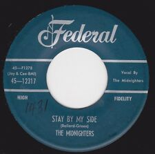 "MIDNIGHTERS - ""STAY BY MY SIDE"" b/w ""DADDY'S LITTLE BABY"" on FEDERAL (VG+)"