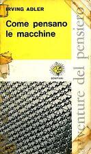 Irving Adler = COME PENSANO LE MACCHINE