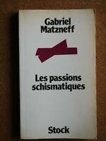 Rare GABRIEL MATZNEFF Les Passions Schismatiques EO Stock 1977