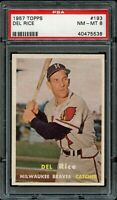 1957 Topps BB Card #193 Del Rice Milwaukee Braves PSA NM-MT 8 !!!!