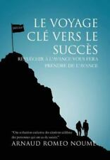 Le Voyage Cl? Vers Le Succ?s: Rflchir ? L'avance Vous Fera Prendre De L'avanc...