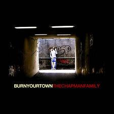 The Chapman Family - Burn Your Town (2011) - CD Digipak