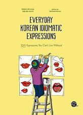 EVERYDAY KOREAN IDIOMATIC EXPRESSIONS - TALKTOMEINKOREAN (COR) - NEW PAPERBACK B