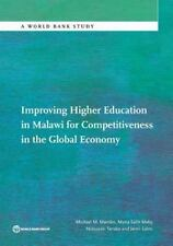 IMPROVING HIGHER EDUCATION IN MALAWI FOR COMPETITIVENESS IN THE GLOBAL ECONOMY