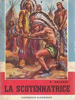 LA SCOTENNATRICE Emilio Salgari 1959 Carroccio Aldebaran illustrato ALBERTARELLI