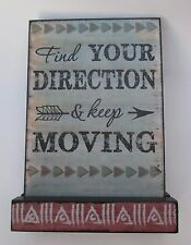d Find direction and keep moving FOLLOW YOUR ARROW DESK PLAQUE 5x7
