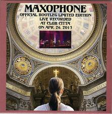 MAXOPHONE-OFFICIAL BOOTLEG LIMITED EDITION...APR. 26. 2013-JAPAN CD Ltd/Ed H25