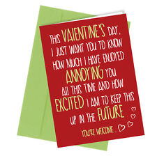 #67 ANNOYING YOU VALENTINES DAY CARD rude funny humour joke novelty crude cheek