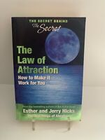 The Law of Attraction: The Secret Behind the Secret Esther Jerry Hicks Abraham