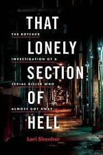 That Lonely Section of Hell: The Botched Investigation of a Serial Killer Who Al