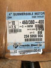 "Franklin Electric 4"" Hi Thrust CBM Submersible Motor 10HP 3PH 460/380-400V 60/50"