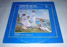 "Goodbye My Lady Love Americana Vol VI 12"" Blues LP Good Plus (G+) Very Good (VG)"