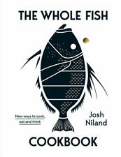 NEW The Whole Fish Cookbook By Josh Niland Hardcover Free Shipping