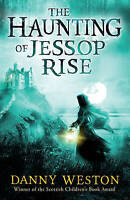 (Good)-The Haunting of Jessop Rise (Paperback)-Weston, Danny-1783444614