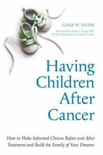 Having Children After Cancer: How to Make Informed Choices Before and After Tre