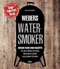 Webers Watersmoker von Bill Gillespie ab 30.04.18 lieferbar