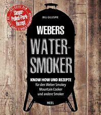Webers watersmoker di Bill Gillespie a partire dal 30.04.18 disponibile