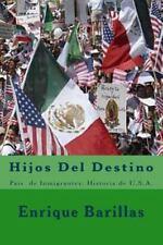 Hijos Del Destino : País de Inmigrantes: Historia de U:S. A. by Enrique...