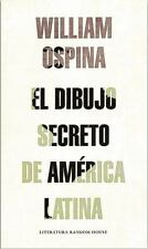 EL DIBUJO SECRETO DE AMTRICA LATINA / THE SECRET DRAWING OF LATIN AMERICA - OSPI