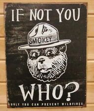 Smokey The Bear If Not You Who TIN SIGN metal poster vintage fire fighter 1878