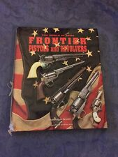 Frontier Pistols And Revolvers By Dominique Bennett
