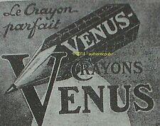 PUBLICITE VENUS CRAYON A PAPIER PARFAIT STYLO DE 1926 FRENCH ADVERT AD PEN PUB