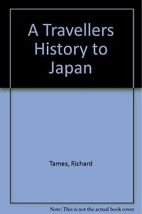 A Travellers History to Japan, Very Good Books