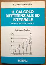 IL CALCOLO DIFFERENZIALE ED INTEGRALE, G. Bessière - ediz. Hoepli 1978