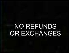 NO REFUNDS EXCHANGES Business Store Sign Vinyl Decal Sticker Door Window 2x8.5