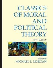 Classics of Moral and Political Theory (2011, Paperback)