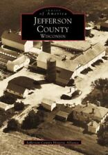 Jefferson County Wisconsin by Jefferson County Historical Commission (1999)