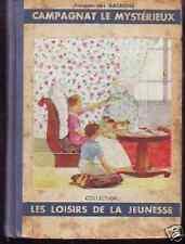 CAMPAGNAT LE MYSTERIEUX   GACHONS  1938   COLLECTION LES LOISIRS DE LA JEUNESSE