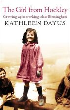 The Girl From Hockley: Growing up in working class Birmingham By Kathleen Dayus