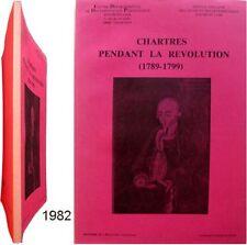 Chartres pendant la Révolution 1789-1799 Jean-Claude Farcy Terreur Thermidor etc