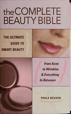 Complete Beauty Bible: The Ultimate Guide to Smart Beauty by Paula Begoun New