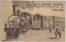 SALUTI A GRANDE VELOCITA' DA MESTRE - TRENO (VENEZIA) 1910