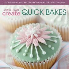 Stitch, Craft, Create Quick Bakes: Over 25 Baking and Cake Decorating Ideas for
