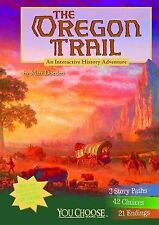 You Choose History Ser.: Oregon Trail : An Interactive History Adventure by...