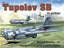 Squadron/Signal In Action 1194 - Tupolev SB - NEW