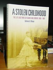 A Stolen Childhood: Life And Times Of David Earl Moyer, Piano Prodigy: 1895-1987