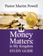 Money Matters: in My Kingdom - Study Guide by Martin Powell (2013, Paperback)