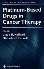 Cancer Drug Discovery and Development Ser.: Platinum-Based Drugs in Cancer...