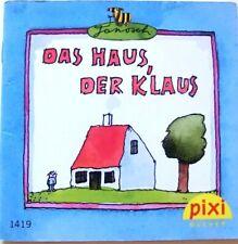 Pixi Buch Nr.-1419 Das Haus, der Klaus -1. Aufl. 2006 -  Bücher - Sammlung