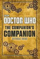 Doctor Who: The Companion's Companion by Donaghy, Craig, Oswald, Clara, NEW Book