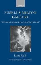 Oxford English Monographs: Fuseli's Milton Gallery : 'Turning Readers into...