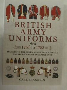 British Army Uniforms from 1751 to 1783 - Including the SYW and the AWI