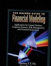 The Oxford Guide to Financial Modeling : Applications for Capital Markets, Corpo
