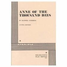 Anne of the Thousand Days (Acting Edition for Theater Productions) by Maxwell A