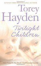 TOREY HAYDEN __ TWILIGHT CHILDREN ___ BRAND NEW __ FREEPOST UK